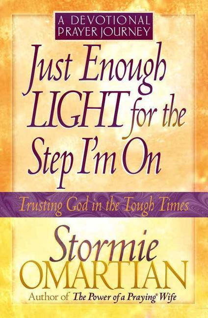 Just Enough Light for the Step I'm On--A Devotional Prayer Journey als Taschenbuch