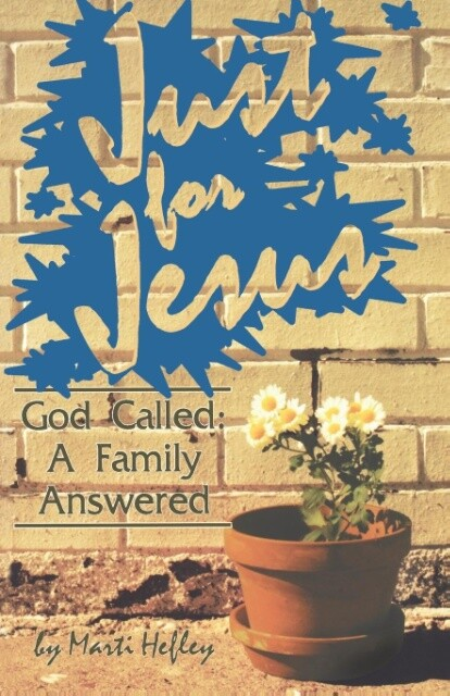 Just for Jesus: God Called, a Family Answered als Taschenbuch