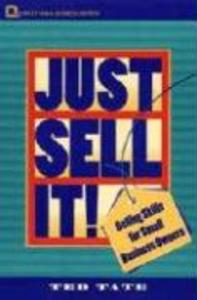 Just Sell It!: Selling Skills for Small Business Owners als Taschenbuch