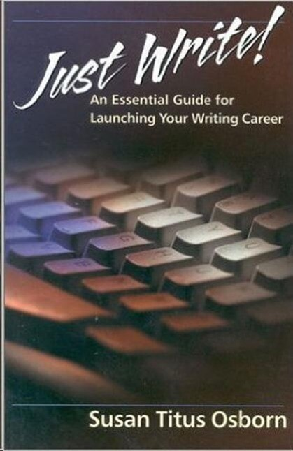 Just Write: An Essential Guide to Launching Your Writing Career als Taschenbuch