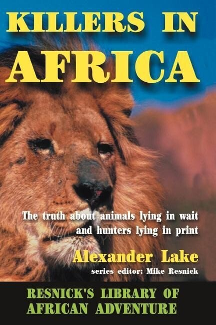 Killers in Africa: The Truth about Animals Lying in Wait and Hunters Lying in Print als Taschenbuch