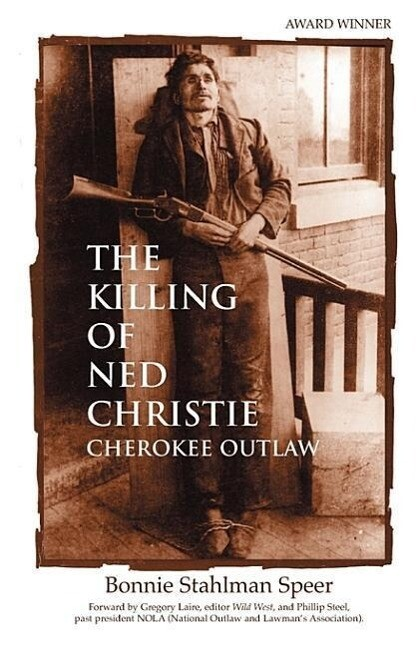The Killing of Ned Christie: Cherokee Outlaw als Taschenbuch