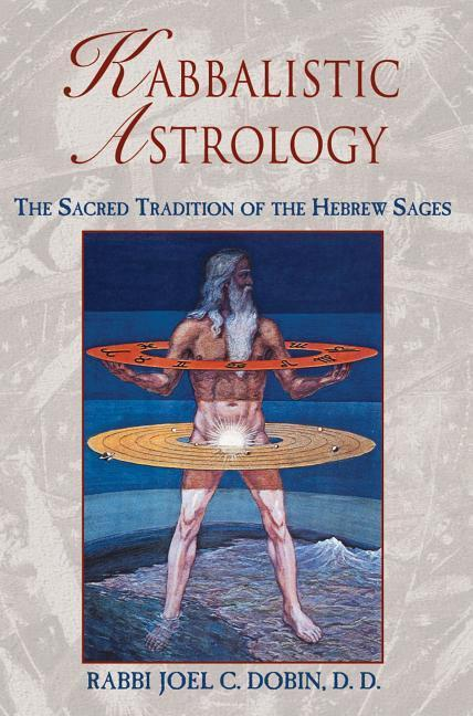 Kabbalistic Astrology: The Sacred Tradition of the Hebrew Sages als Taschenbuch