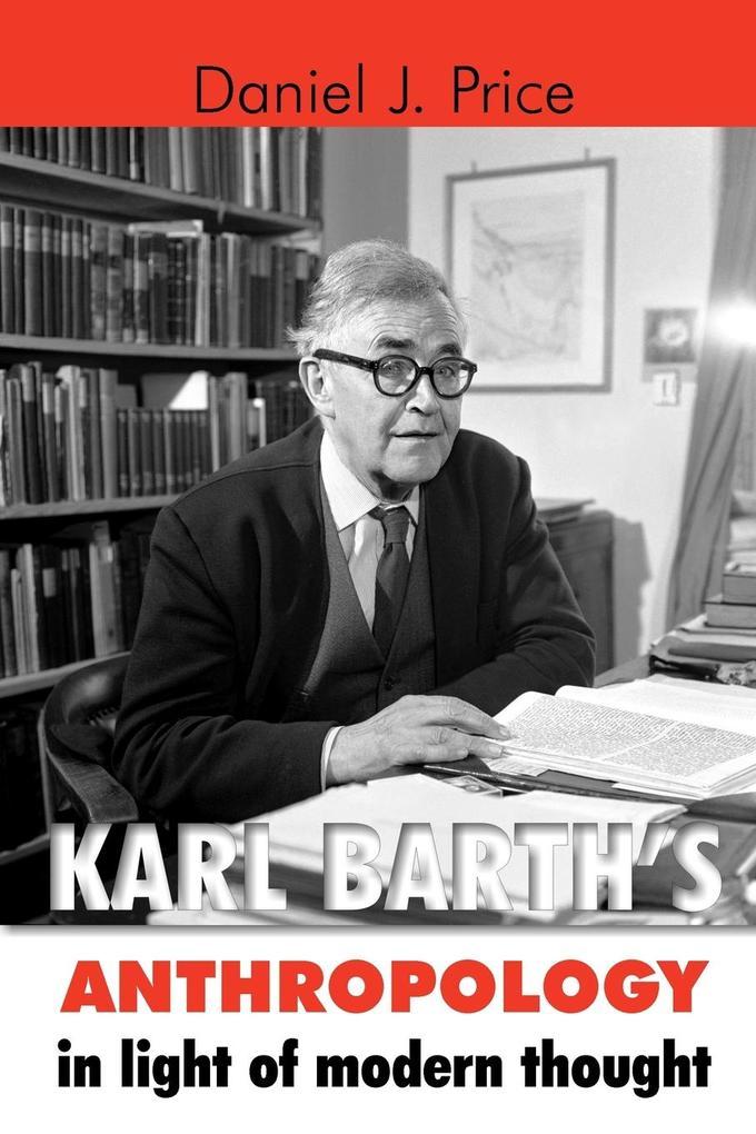 Karl Barth's Anthropology in Light of Modern Thought als Taschenbuch