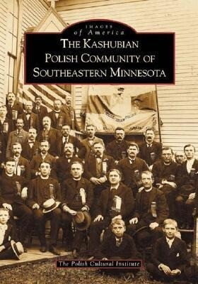 The Kashubian Polish Community of Southeastern Minnesota als Taschenbuch