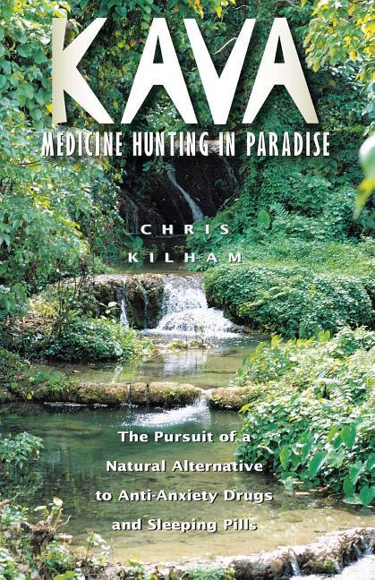 Kava: Medicine Hunting in Paradise: The Pursuit of a Natural Alternative to Anti-Anxiety Drugs and Sleeping Pills als Taschenbuch