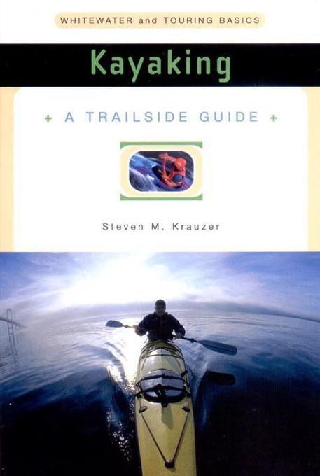 A Trailside Guide: Kayaking als Taschenbuch