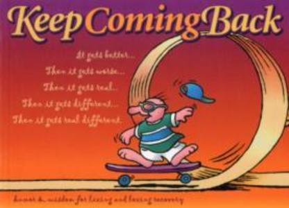 Keep Coming Back Gift Book: Humor & Wisdom for Living and Loving Recovery als Taschenbuch