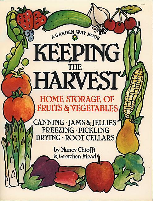 Keeping the Harvest: Discover the Homegrown Goodness of Putting Up Your Own Fruits, Vegetables & Herbs als Taschenbuch