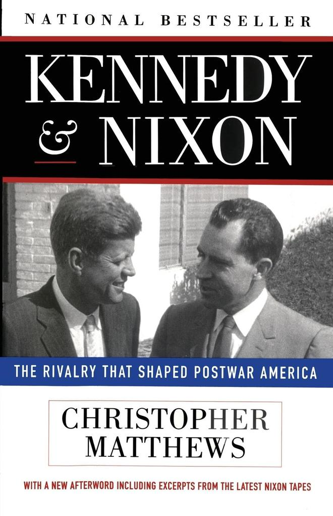 Kennedy Nixon: The Rivalry That Shaped Postwar America als Taschenbuch