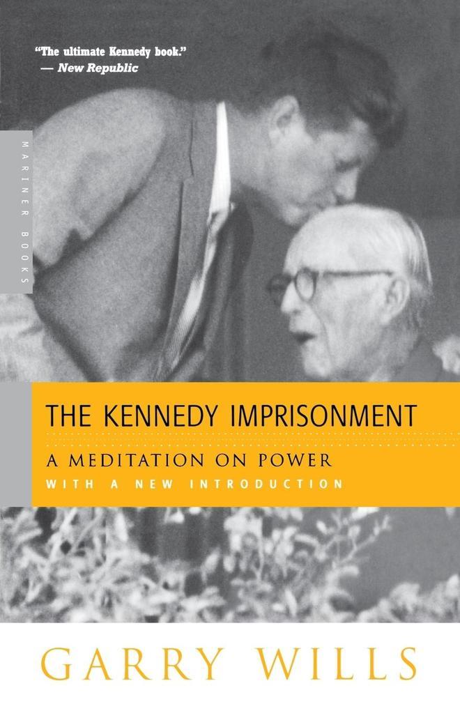 The Kennedy Imprisonment: A Meditation on Power als Taschenbuch