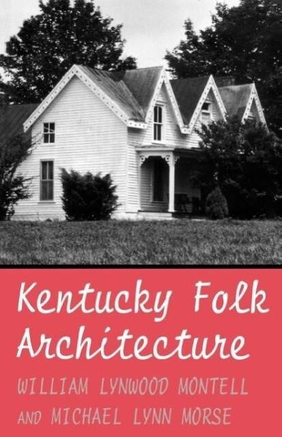 Kentucky Folk Architecture als Taschenbuch