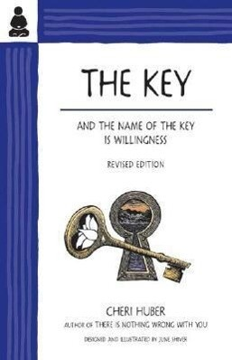 The Key: And the Name of the Key Is Willingness als Taschenbuch