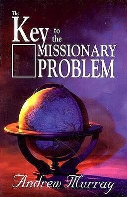 KEY TO THE MISSIONARY PROBLEM THE als Taschenbuch