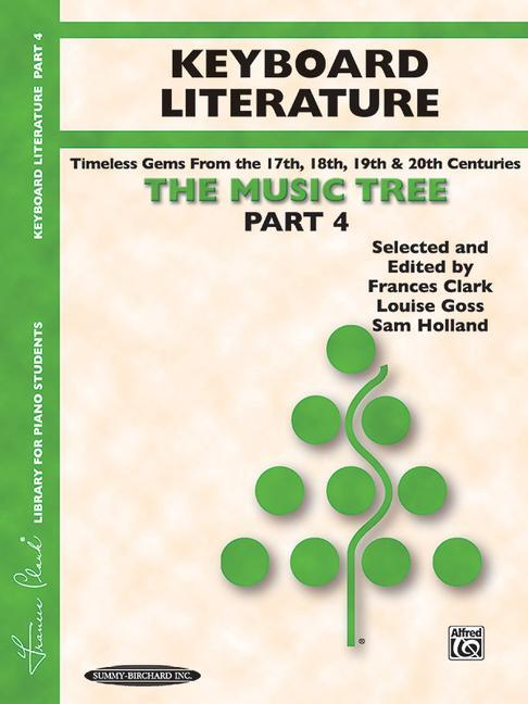 The Music Tree Keyboard Literature: Part 4 -- A Plan for Musical Growth at the Piano als Taschenbuch