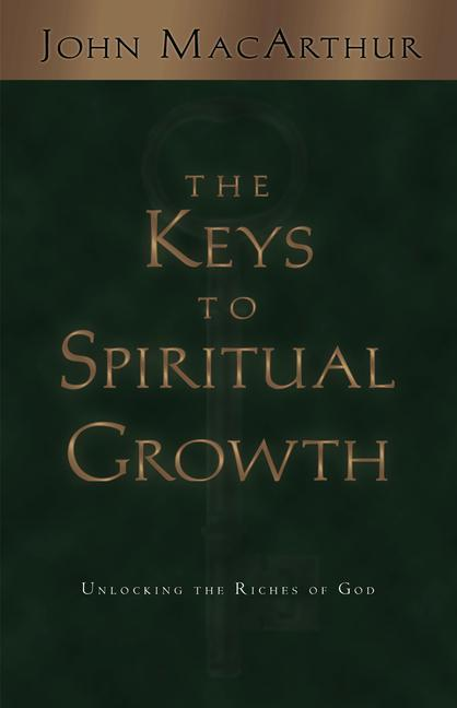 The Keys to Spiritual Growth: Unlocking the Riches of God als Taschenbuch