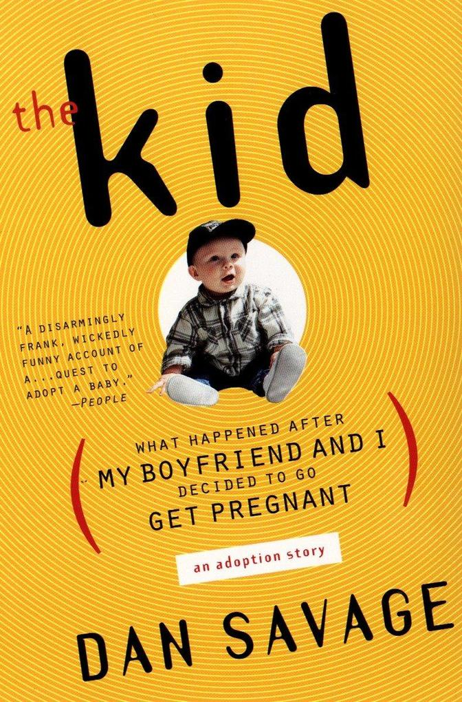 The Kid: (What Happened After My Boyfriend and I Decided to Go Get Pregnant) an Adoption Story als Taschenbuch