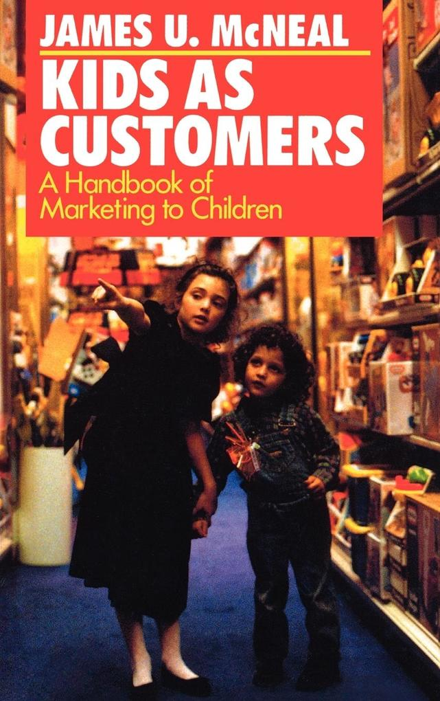 Kids as Customers: A Handbook of Marketing to Children als Buch
