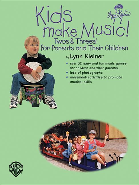 Kids Make Music! Twos & Threes!: For Parents and Their Children als Taschenbuch