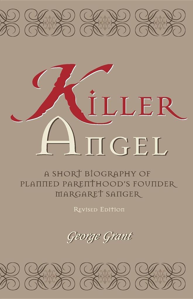 Killer Angel: A Short Biography of Planned Parenthood's Founder, Margaret Sanger als Taschenbuch