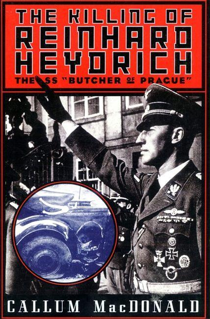 The Killing of Reinhard Heydrich: The SS Butcher of Prague als Taschenbuch