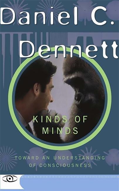 Kinds of Minds: Toward an Understanding of Consciousness als Taschenbuch