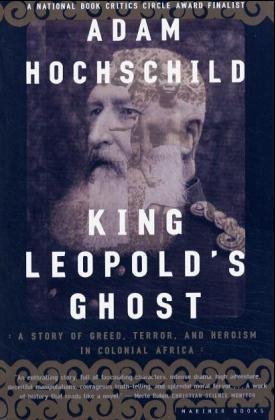 King Leopold's Ghost: A Story of Greed, Terror, and Heroism in Colonial Africa als Taschenbuch