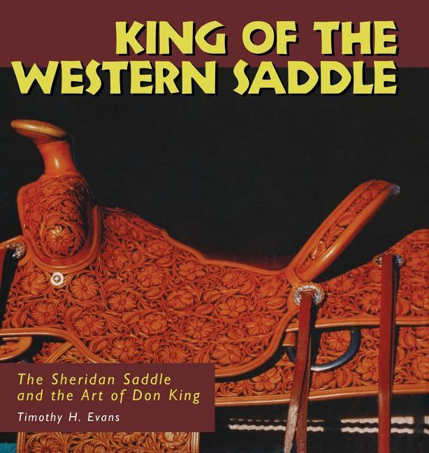 King of the Western Saddle: The Sheridan Saddle and the Art of Don King als Buch