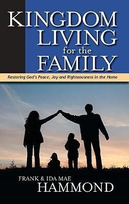 Kingdom Living for the Family - Restoring God's Peace, Joy and Righteousness in the Home als Taschenbuch