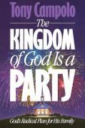 The Kingdom of God is a Party: God's Radical Plan for His Family als Taschenbuch