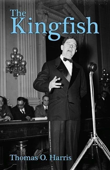 The Kingfish: --Huey P. Long, Dictator als Taschenbuch