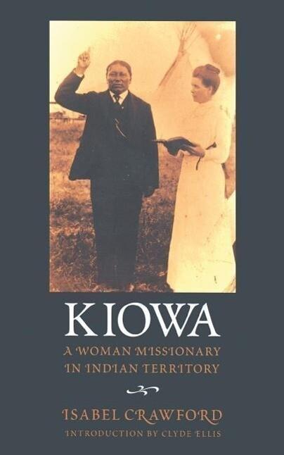 Kiowa: A Woman Missionary in Indian Territory als Taschenbuch