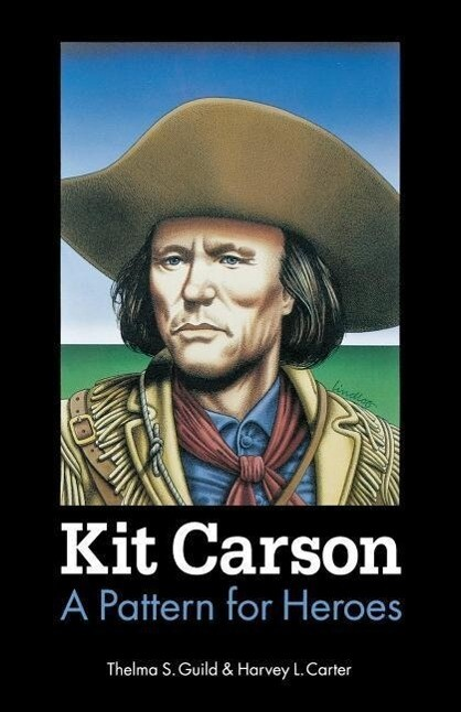 Kit Carson: A Pattern for Heroes als Taschenbuch