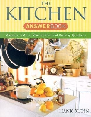 The Kitchen Answer Book: Answers to All of Your Kitchen and Cooking Questions als Taschenbuch