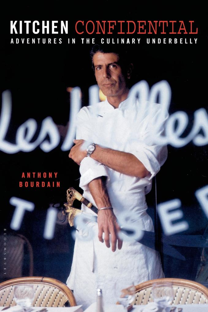 Kitchen Confidential: Adventures in the Culinary Underbelly als Buch