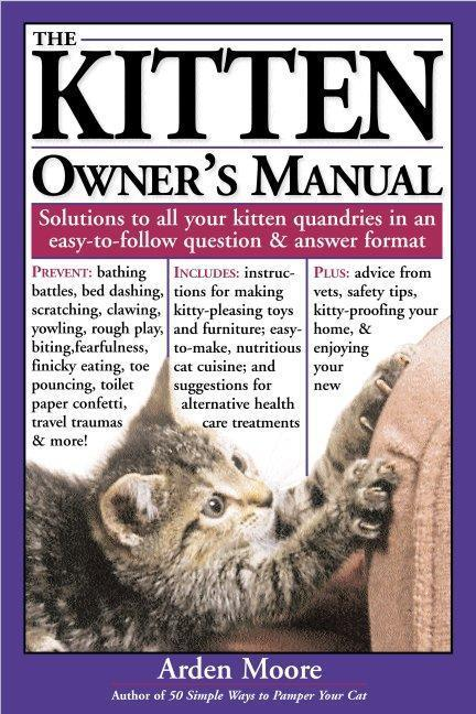 The Kitten Owner's Manual: Solutions to All Your Kitten Quandries in an Easy-To-Follow Question and Answer Format als Taschenbuch