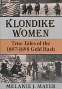Klondike Women: True Tales of 1897-1898 Gold Rush als Buch