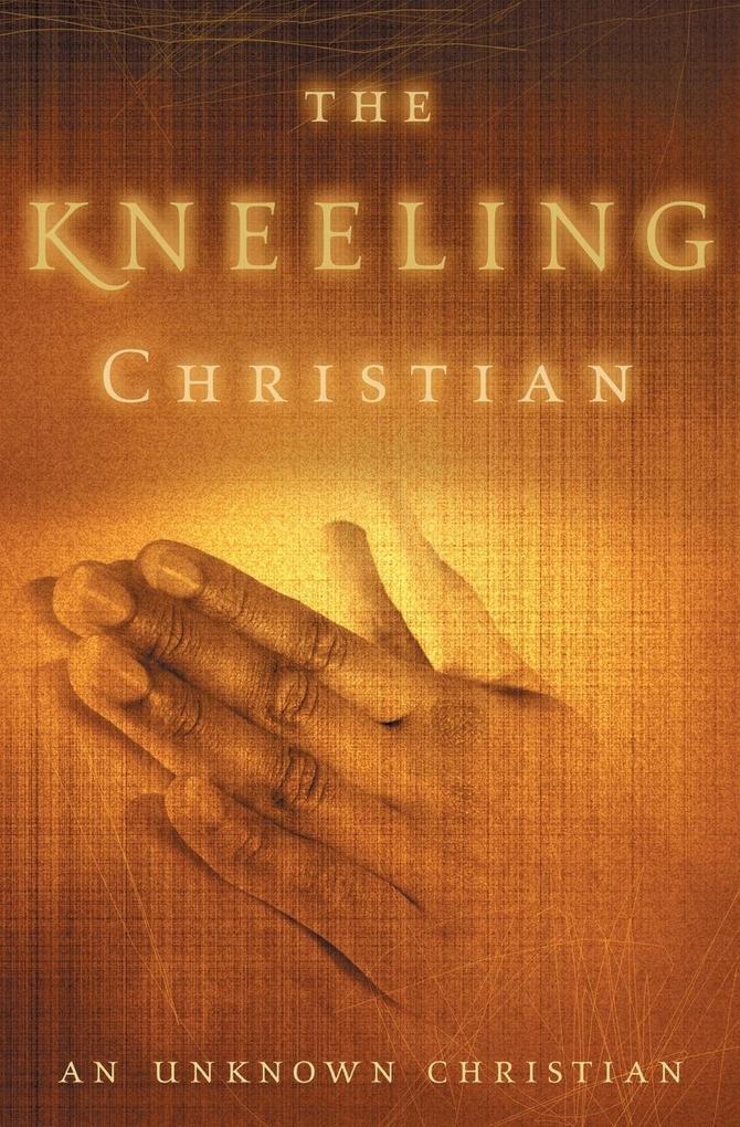 The Kneeling Christian als Taschenbuch