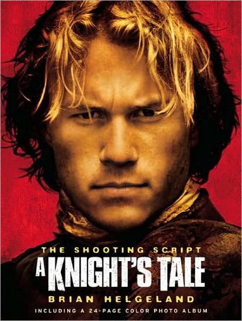 A Knight's Tale: The Shooting Script als Taschenbuch
