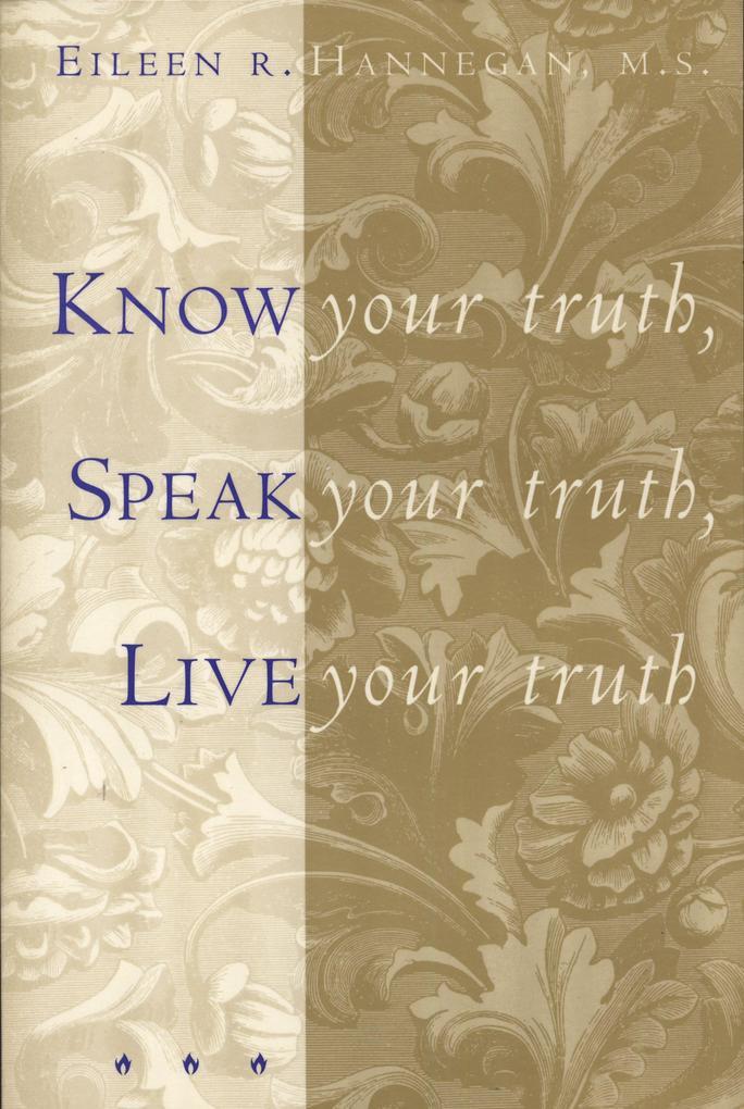 Know Your Truth, Speak Your Truth, Live Your Truth als Taschenbuch