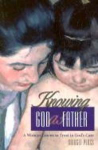 Knowing God as Father: A Woman Learns to Trust in God's Care als Taschenbuch