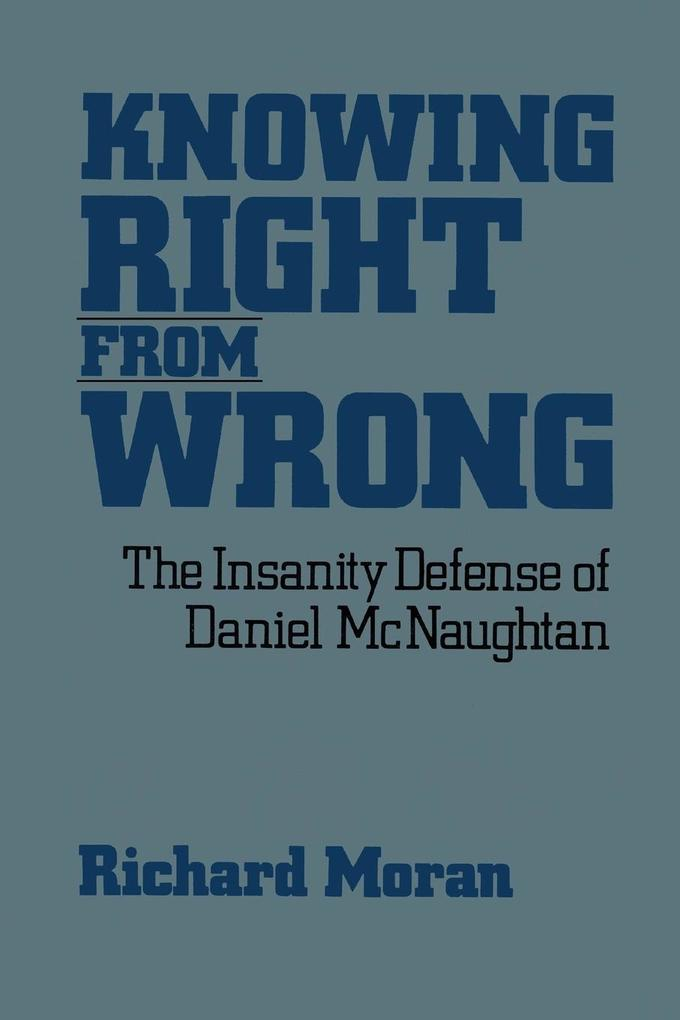 Knowing Right from Wrong: The Insanity Defense of Daniel McNaughtan als Taschenbuch