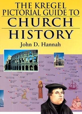 The Kregel Pictorial Guide to Church History: An Overview of Church History als Taschenbuch