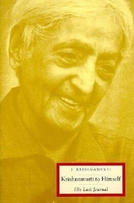 Krishnamurti to Himself: His Last Journal als Taschenbuch