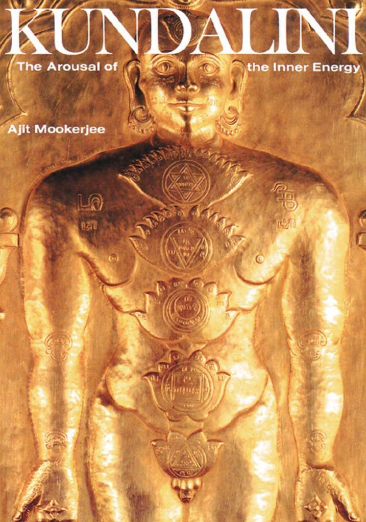 Kundalini: The Arousal of the Inner Energy als Taschenbuch