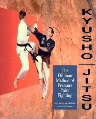 Kyusho-Jitsu: The Dillman Method of Pressure Point Fighting als Taschenbuch