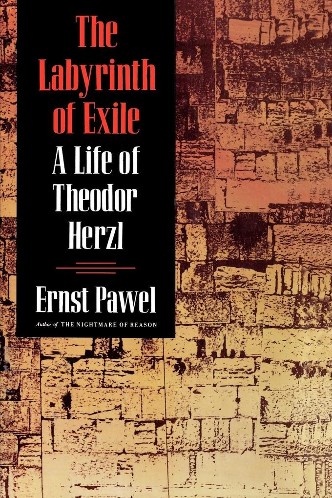 The Labyrinth of Exile: A Life of Theodor Herzl als Taschenbuch
