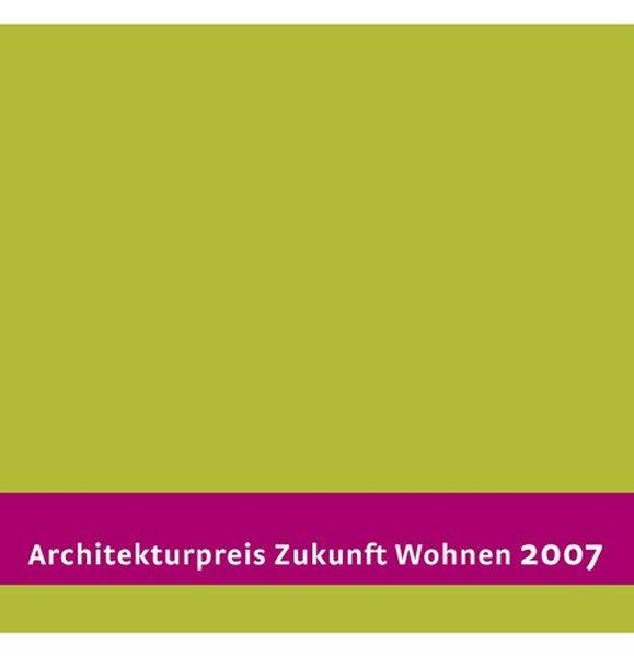 Architekturpreis Zukunft Wohnen 2007 als Buch