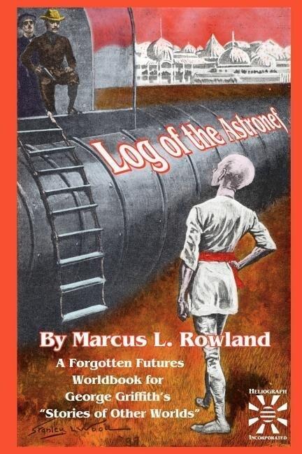 Log of the Astronef: A Forgotten Futures Worldbook als Taschenbuch