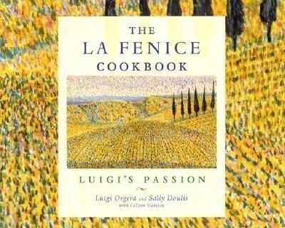 The La Fenice Cookbook: Luigi's Passion als Taschenbuch